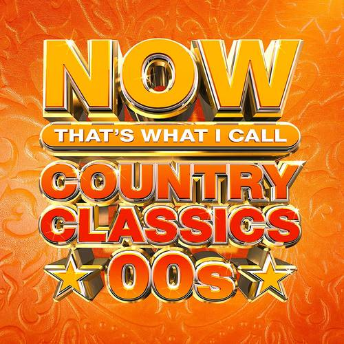 Now That's What I Call Music! - NOW That's What I Call Country Classics 00s