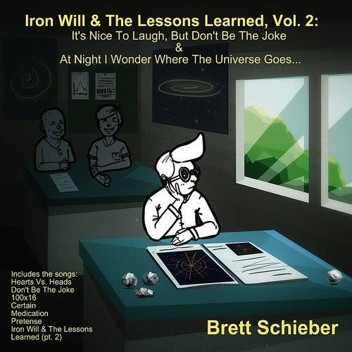 Iron Will & The Lessons Learned, Vol 2: It's Nice To Laugh, But Don't Be The Joke & At Night I