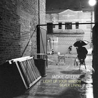 Jackie Greene - Light Up Your Window / Silver Lining