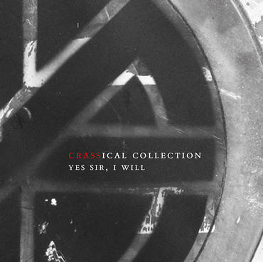 Yes Sir, I Will: Crassical Collection [2CD]