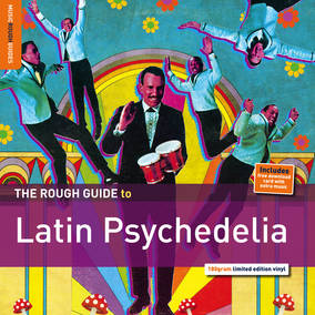 The Rough Guide To Latin Psychedelia