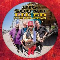 Lil' Ed & The Blues Imperials - The Big Sound Of Lil' Ed And The Blues Imperials