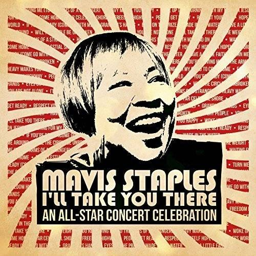 Mavis Staples I'll Take You There: An All-Star Concert Celebration [2 LP]