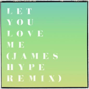 Let You Love Me (James Hype Remix) - Single