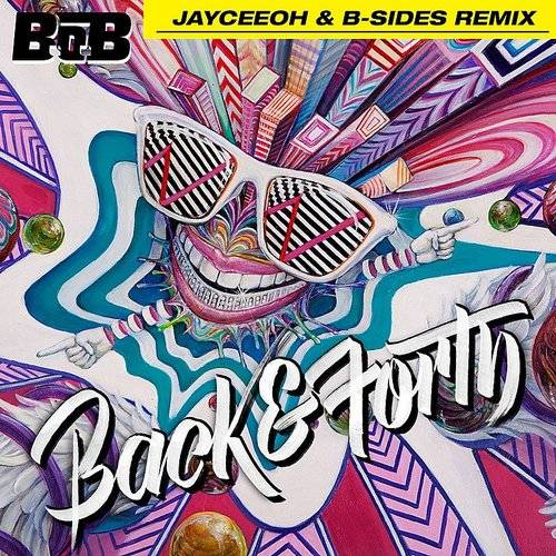 Back And Forth (Jayceeoh & B-Sides Remix)