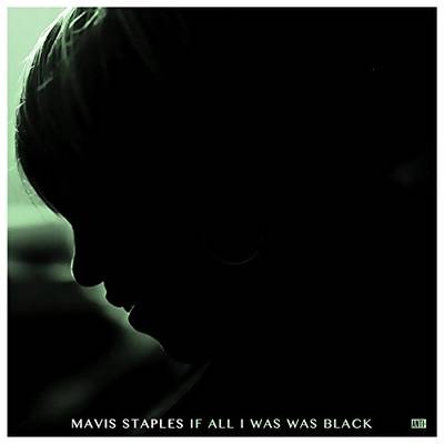Mavis Staples - If All I Was Was Black [LP]