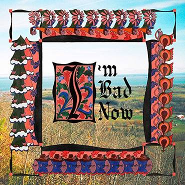 I'm Bad Now [Import]
