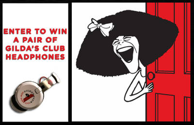 ENTER TO WIN A PAIR OF GILDA'S CLUB HEADPHONES