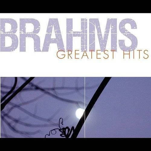 Brahms Greatest Hits