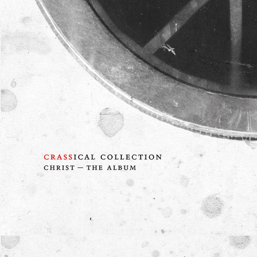 Christ – The Album: Crassical Collection [2CD]