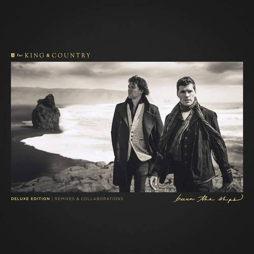 For King & Country - Burn The Ships: Deluxe Edition [Remixes & Collaborations]
