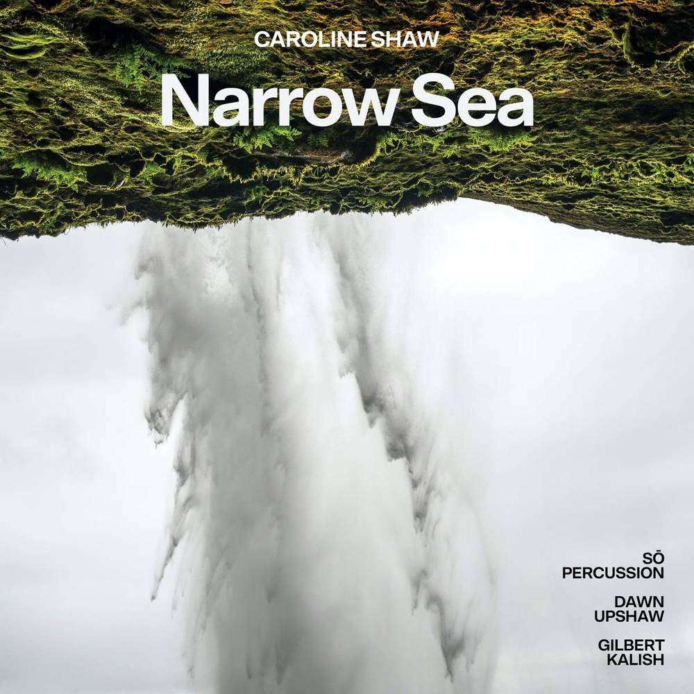 Dawn Upshaw, Gilbert Kalish & Sō Percussion - Caroline Shaw: Narrow Sea