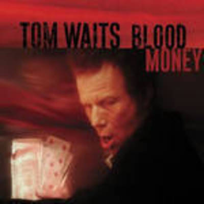 Tom Waits - Blood Money: Remastered