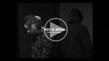 Boy & Bear - Suck On Light