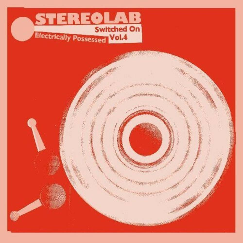 Stereolab - Electrically Possessed (Switched On Volume 4) [3LP]