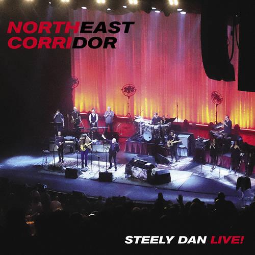 Steely Dan - Northeast Corridor: Steely Dan Live!