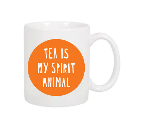 Tea is my spirit animal Mug