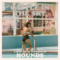 Hounds - Cattle In The Sky