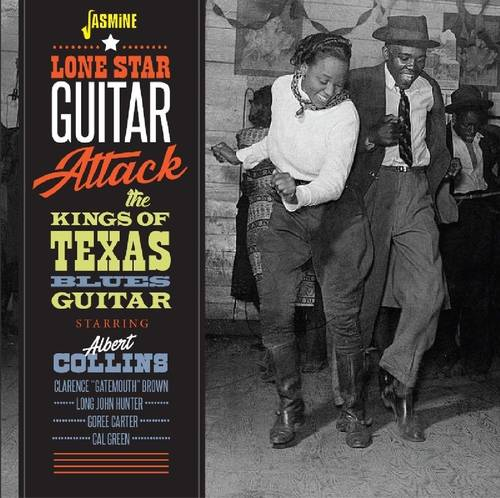 Lone Star Guitar Attack: Albert Collins & The Kings Of Texas Blues Guitar [Import]