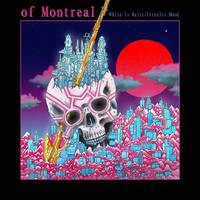 Of Montreal - White Is Relic/Irrealis Mood [LP]