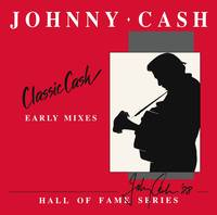 Johnny Cash - Classic Cash: Hall Of Fame Series - Early Mixes (1987) [RSD Drops Oct 2020]