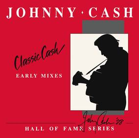 Classic Cash: Hall Of Fame Series - Early Mixes (1987)