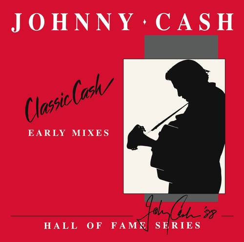 Classic Cash: Hall Of Fame Series - Early Mixes (1987) [RSD Drops Oct 2020]