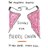 The Mountain Goats - Songs For Pierre Chuvin