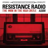 The Man In The High Castle [TV Series] - Resistance Radio: The Man in the High Castle Album