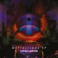 Rodrigo Y Gabriela - Mettal / Jazz EP