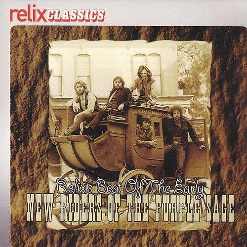 Relix's Best Of The Early New Riders Of The Purple Sage