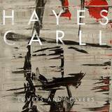 Hayes Carll - Lovers And Leavers