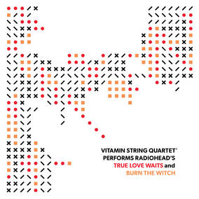 Vitamin String Quartet Performs Radiohead's True Love Waits and Burn The Witch