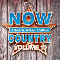 Now That's What I Call Music! - NOW That's What I Call Country Vol.10
