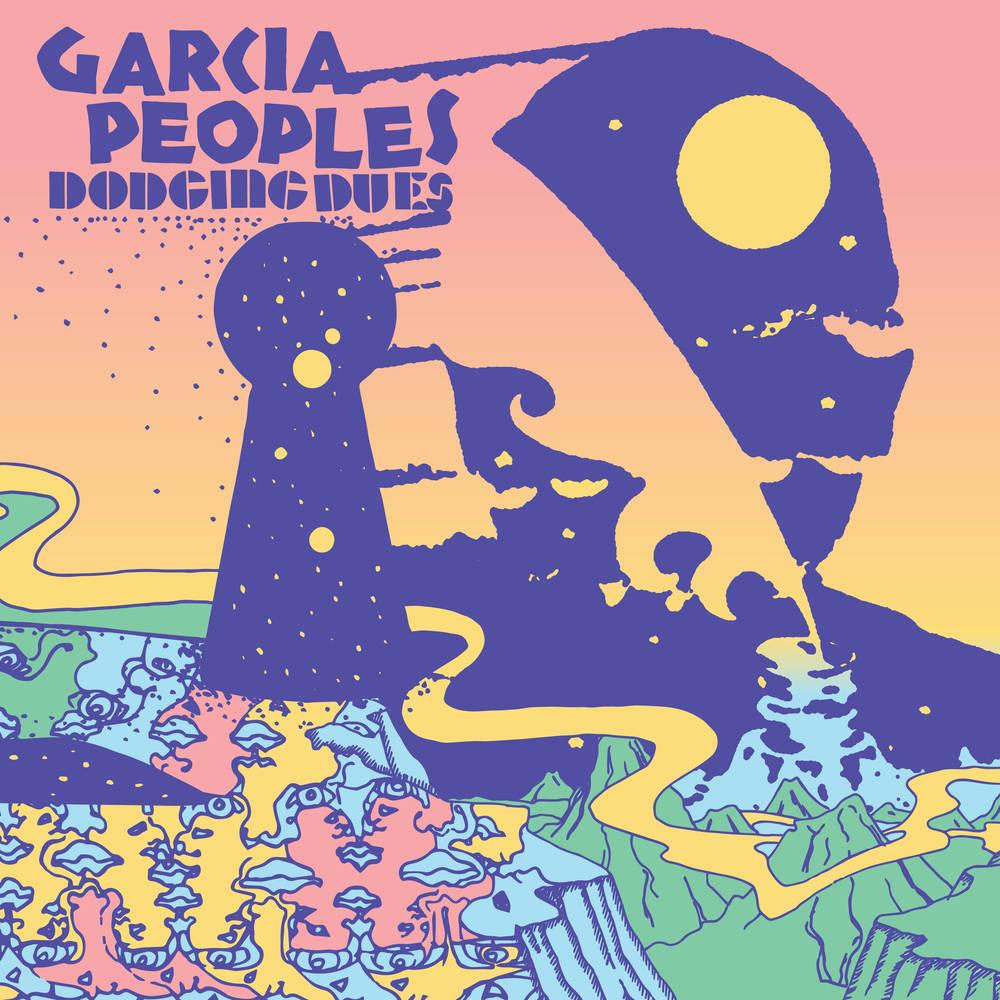 Garcia Peoples - Dodging Dues [LP]