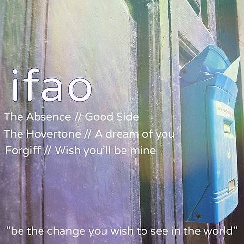 Ifao (Be The Change You Wish To See In The World) EP
