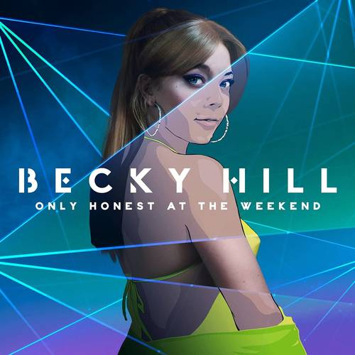 Becky Hill - Only Honest At The Weekend