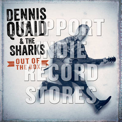 Dennis Quaid + The Sharks  - Out of the Box  [RSD 2019]