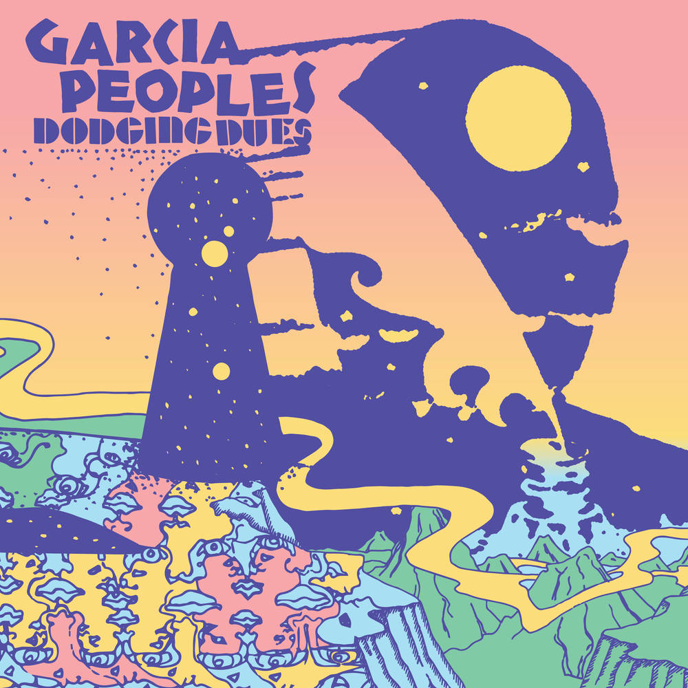 Garcia Peoples - Dodging Dues