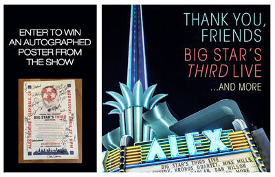 ENTER TO WIN AN AUTOGRAPHED POSTER FROM THE BIG STAR'S THIRD SHOW