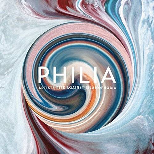 Philia: Artists Rise Against Islamophobia [LP]