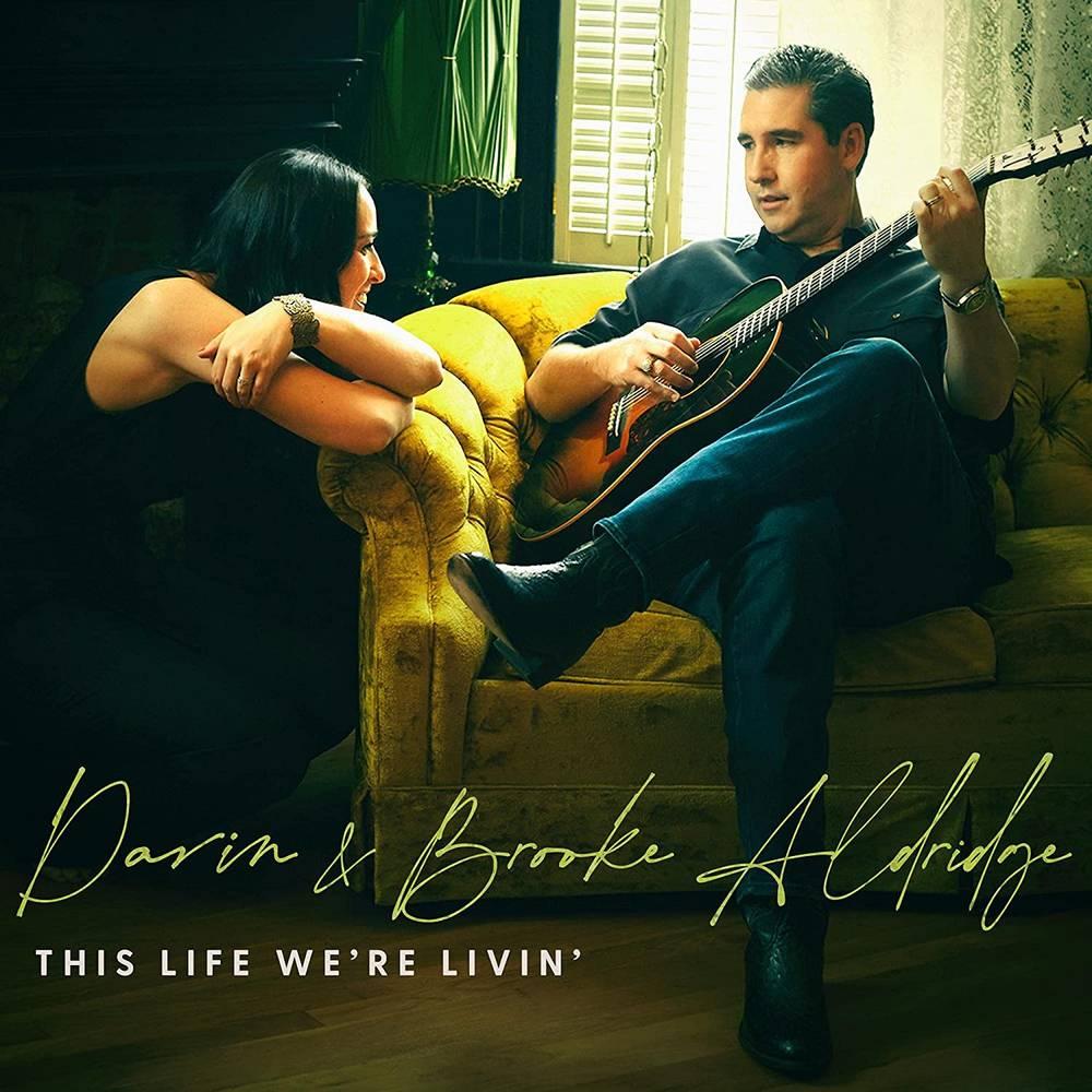 Darin and Brooke Aldridge - This Life We're Livin'