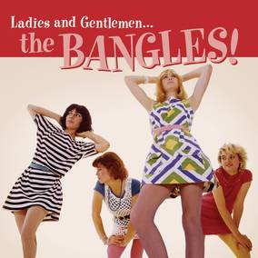 Ladies and Gentlemen… The Bangles