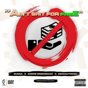 Ain't Shit For Free (Feat. Andre Greenback & Semiautocec) - Single