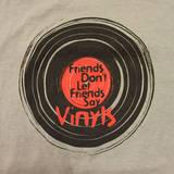 Friends Don't Let Friends Say Vinyls