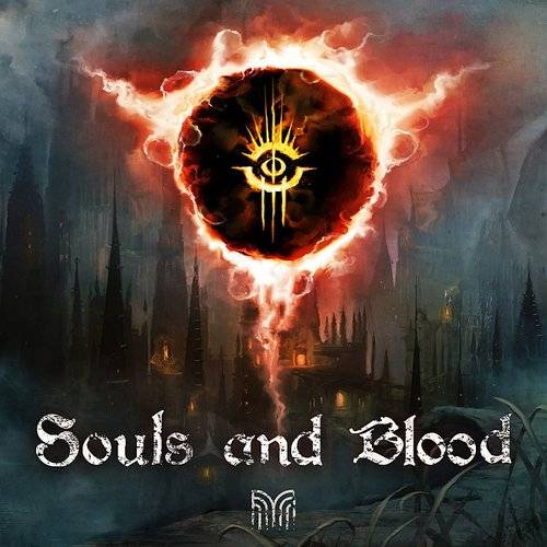 "Souls And Blood (Music Inspired By The Games ""Demon's Souls"", ""Dark Souls"" & ""Bloodborne"")"