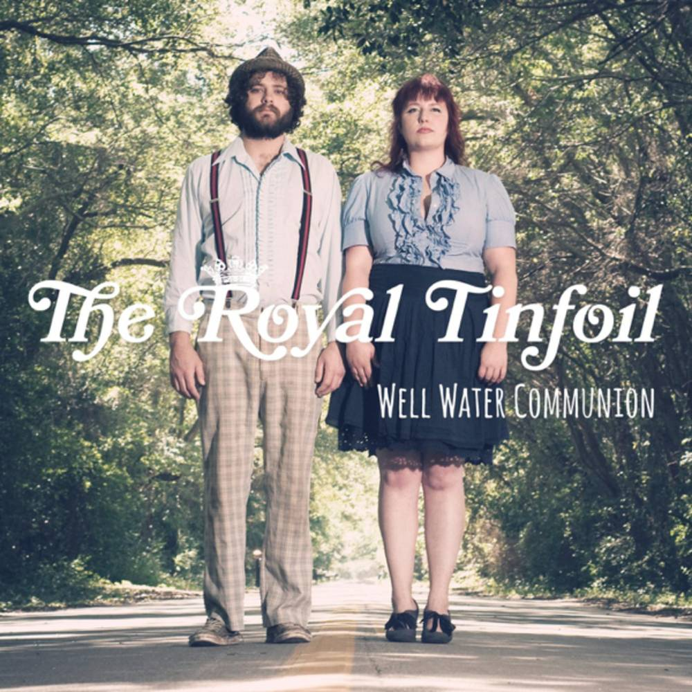 Royal Tinfoil - Well Water Communion