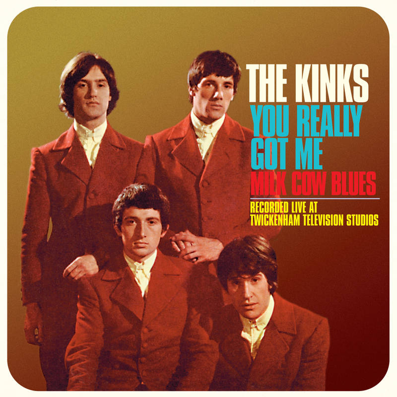 THE KINKS YOU REALLY GOT ME (LIVE) MILK COW BLUES (LIVE)