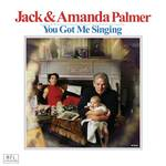 Jack Palmer & Amanda Palmer - You Got Me Singing