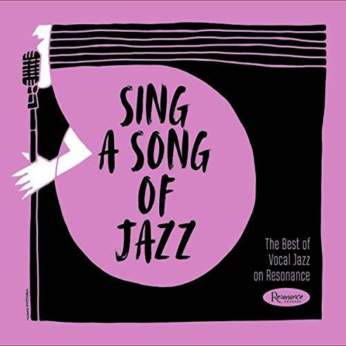 Sing A Song of Jazz: The Best of Vocal Jazz on Resonance